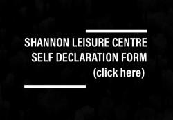 Shannon Leisure Centre Self Declaration Form